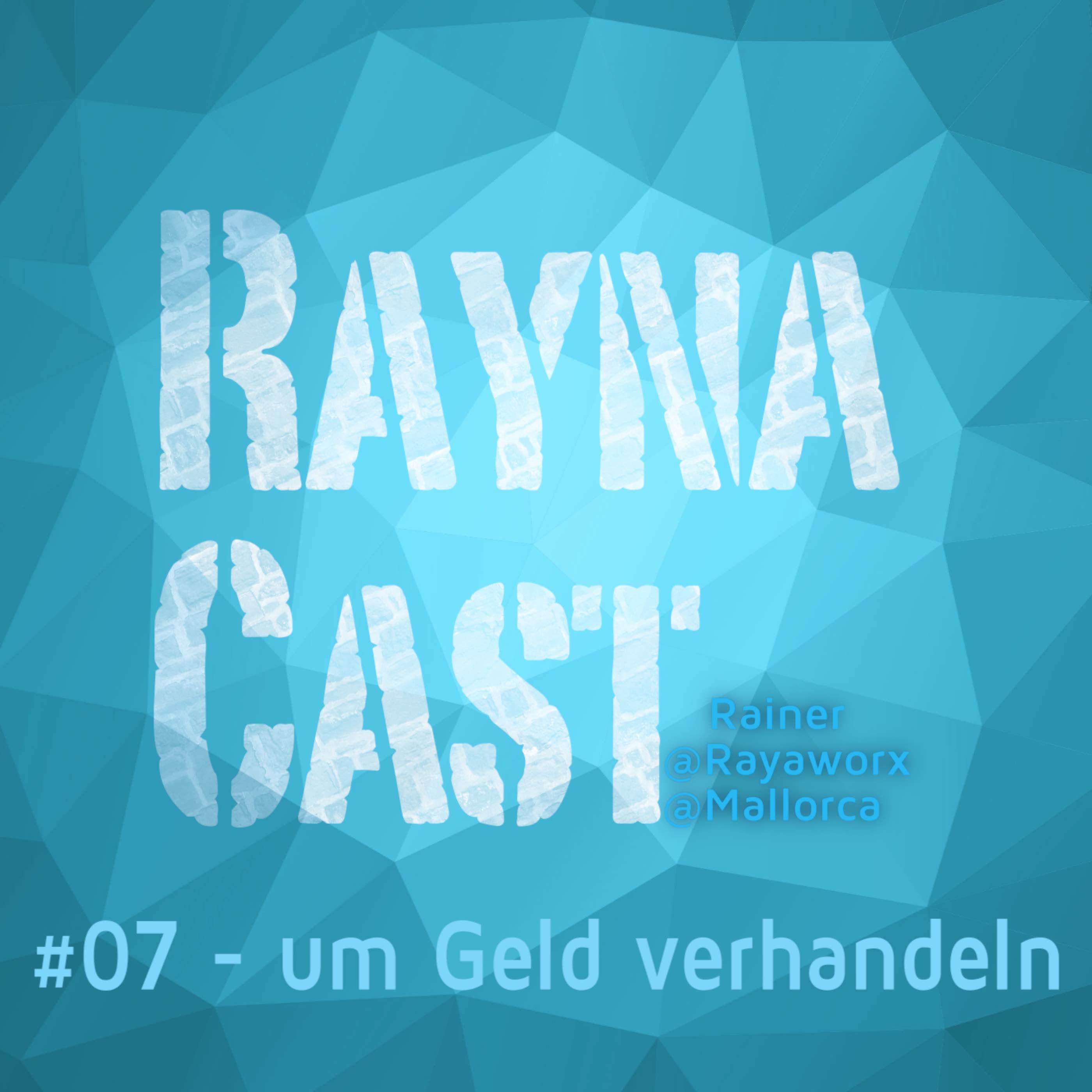 Um Geld verhandeln - RaynaCast 007
