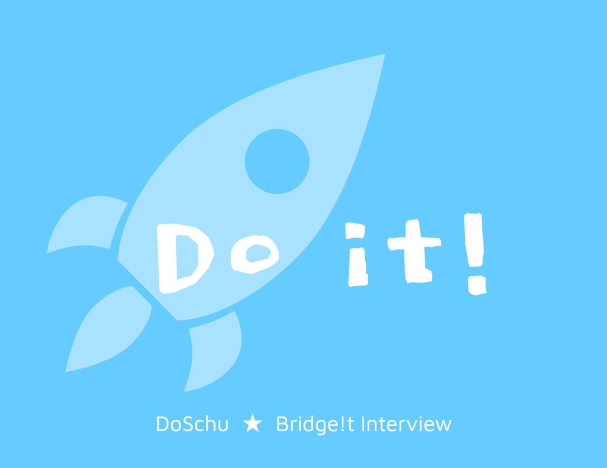 Do it! Zitat DoSchu Bridge!t Interview