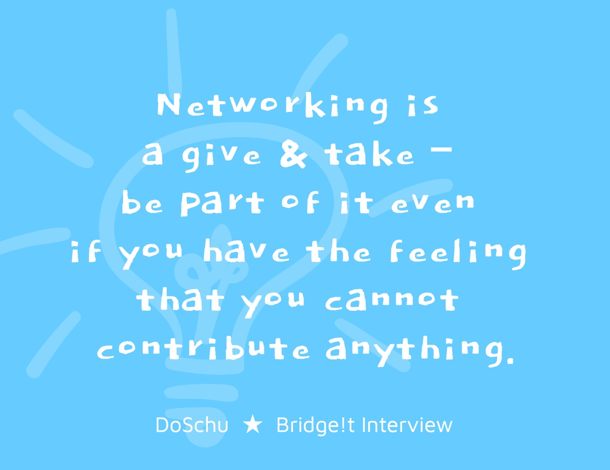 Networking DoSchu Bridge!t Interview