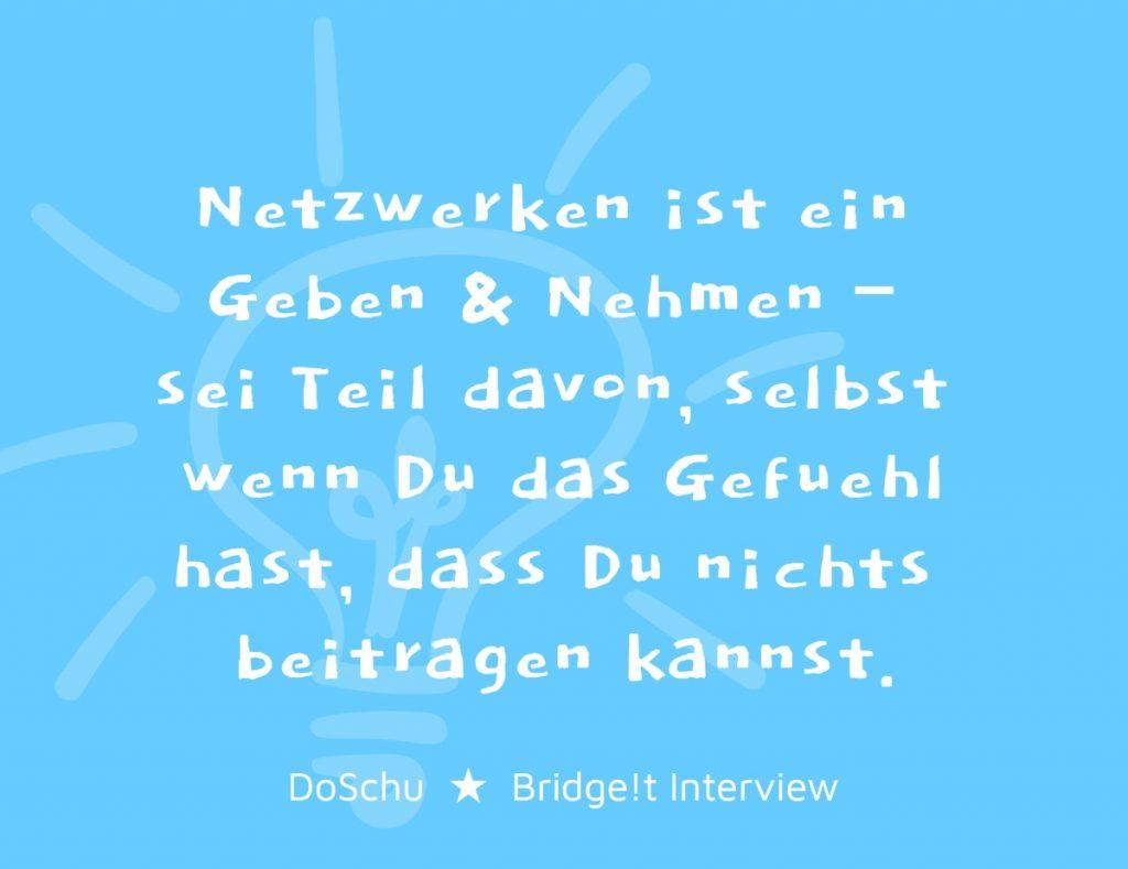 Netzwerken DoSchu Bridge!t Interview