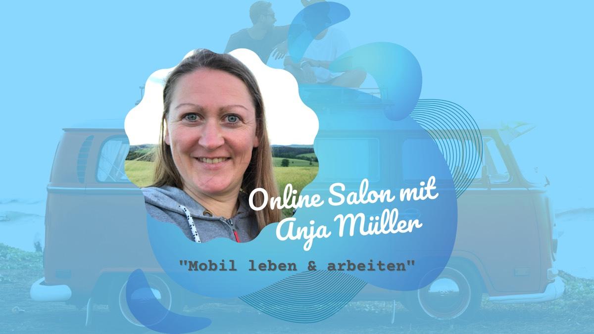 Mobil Leben und Arbeiten - Online Salon mit Anja