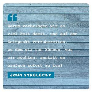John Strelecky: Zeit