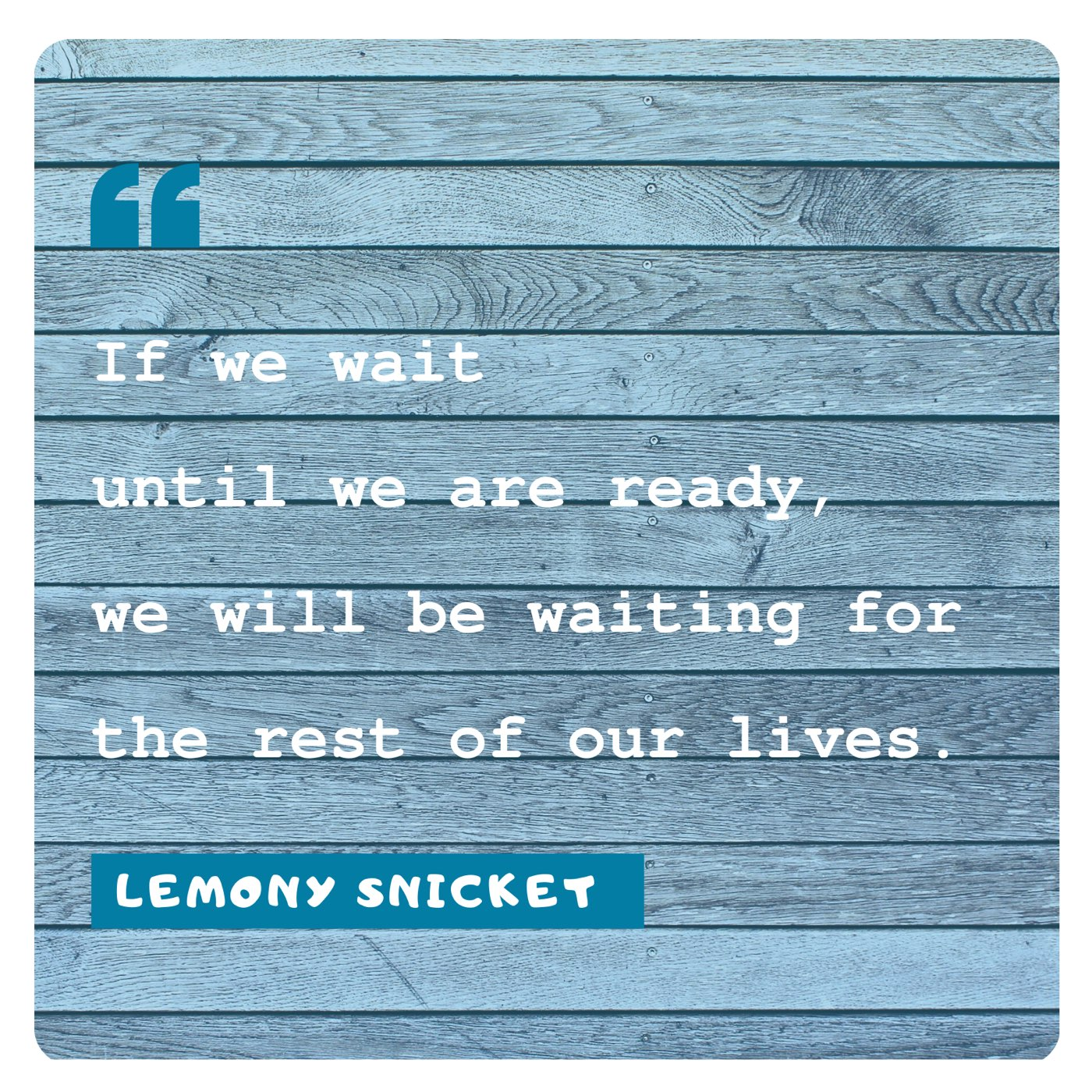 Lemony Snicket: Ready
