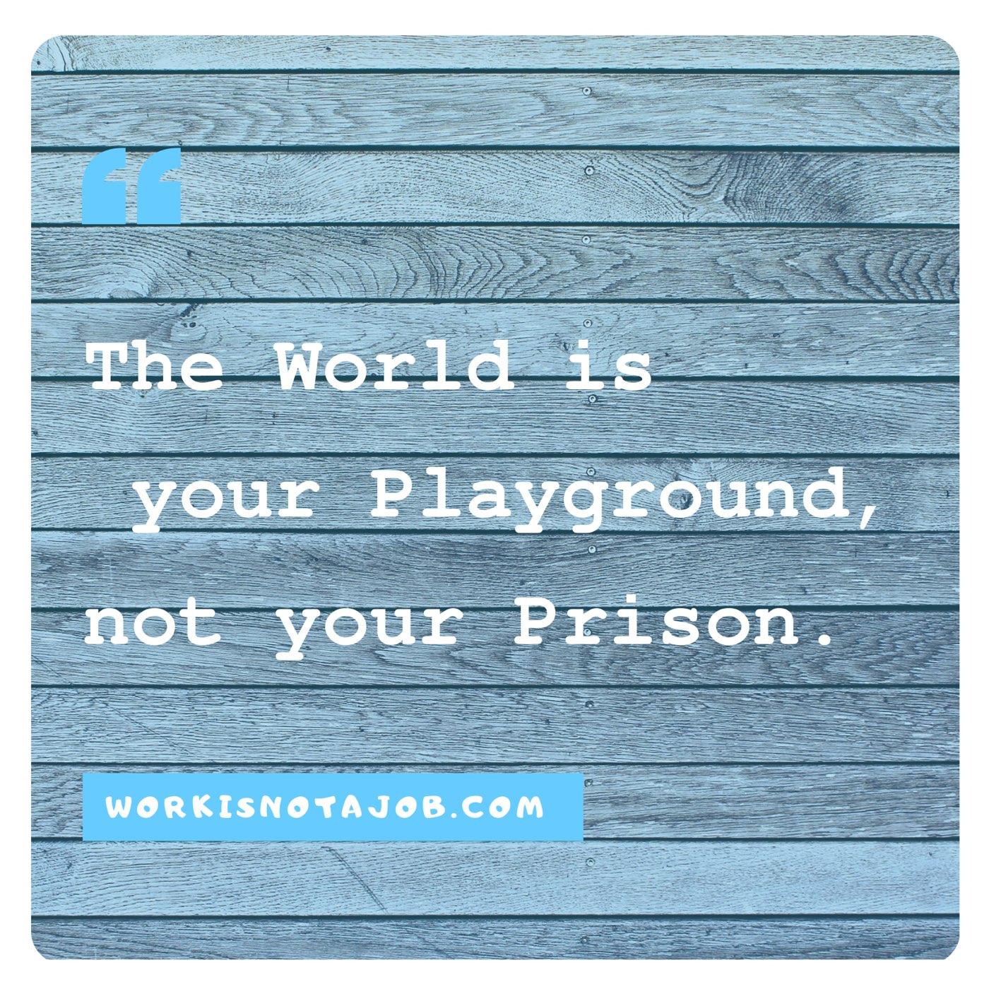 WorkIsNotAJob: Playground