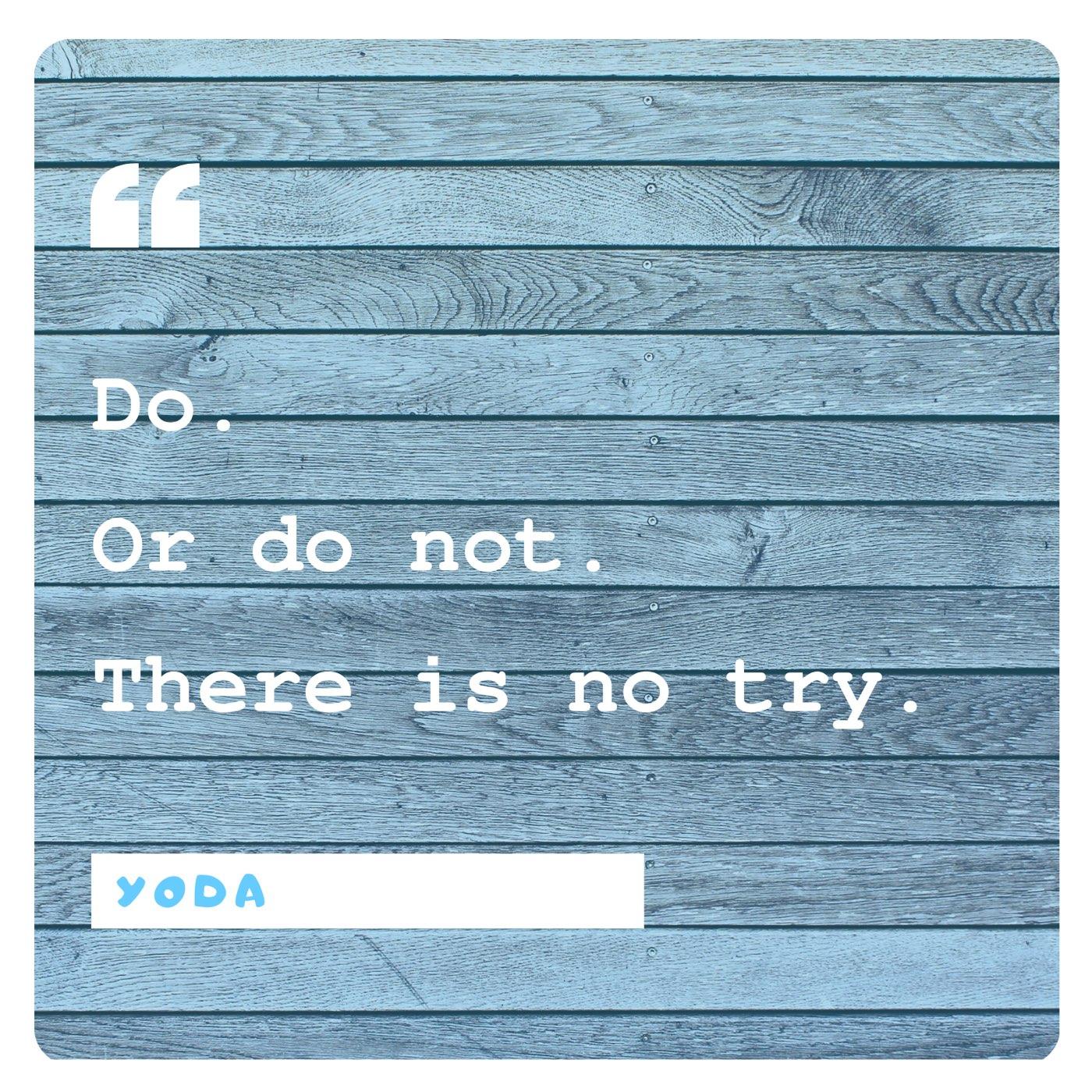 Yoda: Do.