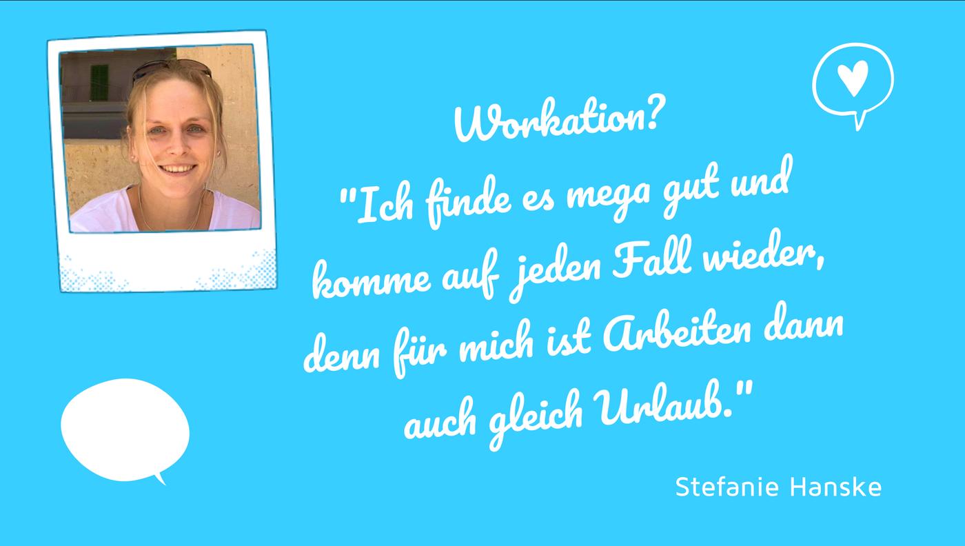 Workation Zitat Stefanie